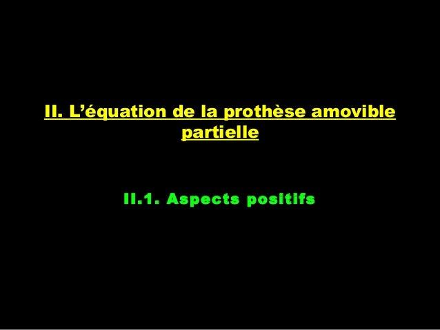 II. L'équation de la prothèse amovible partielle II.1. Aspects positifs