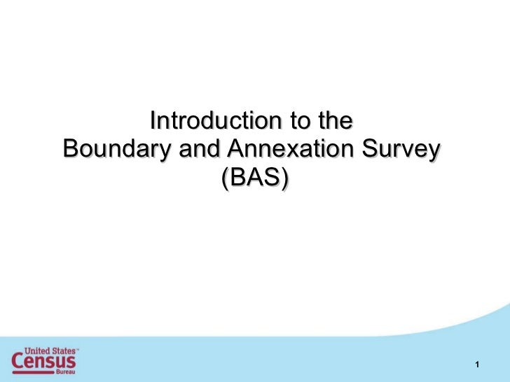 Introduction to the  Boundary and Annexation Survey  (BAS)