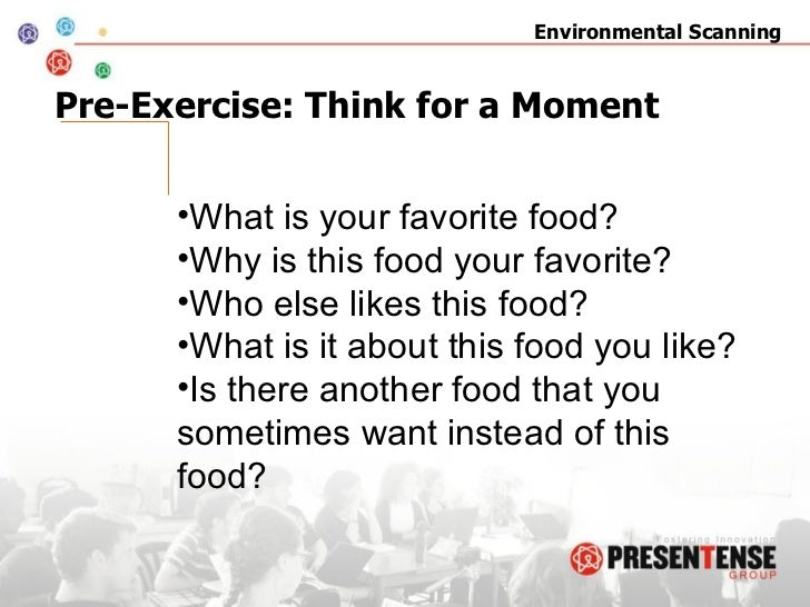 Pre-Exercise: Think for a Moment <ul><li>What is your favorite food? </li></ul><ul><li>Why is this food your favorite? </l...