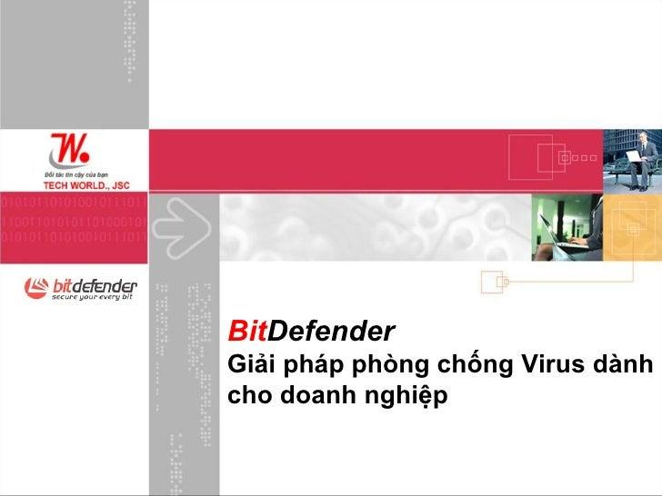 Bit Defender Giải pháp phòng chống Virus dành cho doanh nghiệp