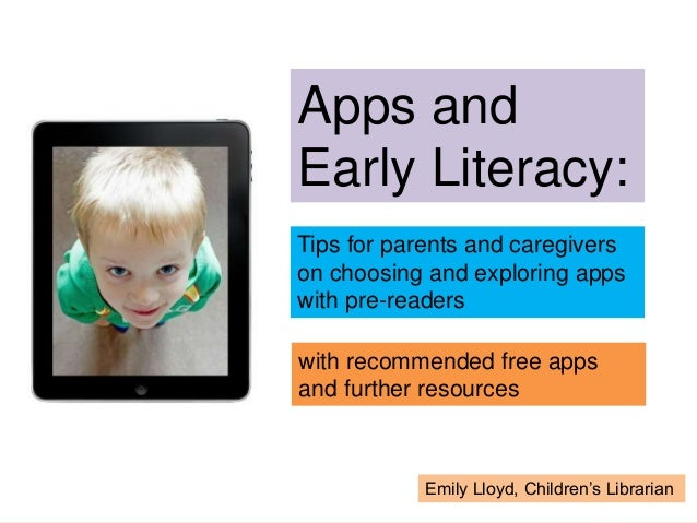 Apps and Early Literacy: Tips for parents and caregivers on choosing and exploring apps with pre-readers with recommended ...