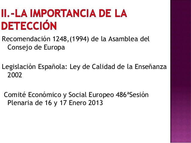 Recomendación 1248,(1994) de la Asamblea del Consejo de Europa Legislación Española: Ley de Calidad de la Enseñanza 2002 C...