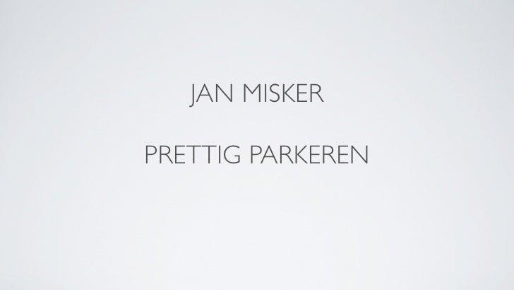 JAN MISKER  PRETTIG PARKEREN