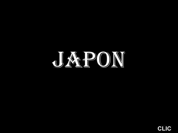 <ul><li>JAPON </li></ul>CLIC