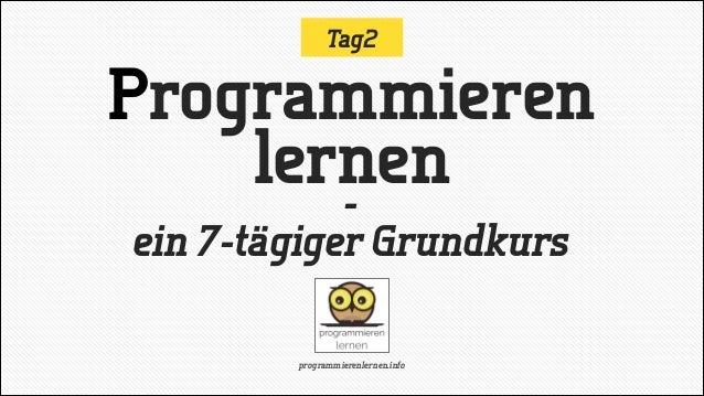 Tag2  Programmieren lernen ein 7-tägiger Grundkurs programmierenlernen.info