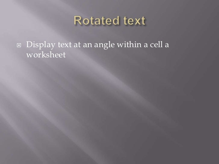    Display text at an angle within a cell a    worksheet