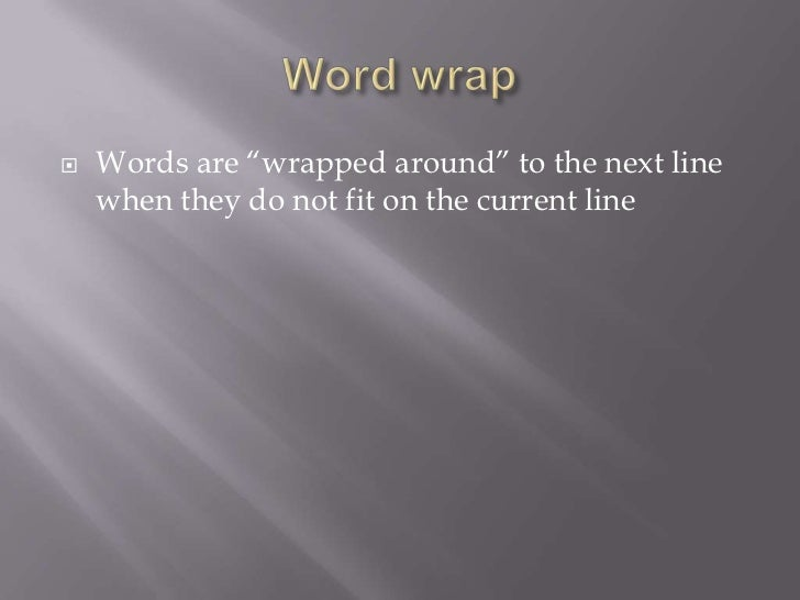 """   Words are """"wrapped around"""" to the next line    when they do not fit on the current line"""