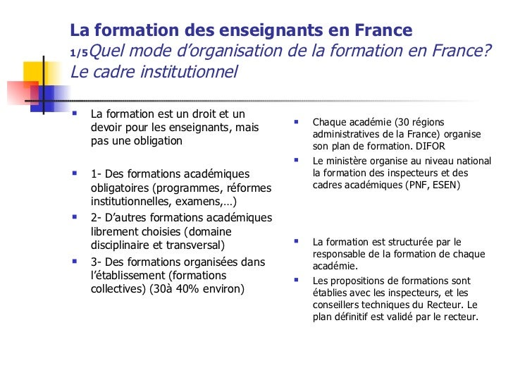 La formation des enseignants en France 1/5 Quel mode d'organisation de la formation en France? Le cadre institutionnel <ul...