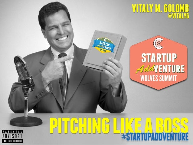VITALYM.GOLOMB @VITALYG pitchinglikeaboss#STARTUPADDVENTURE WOLVES SUMMIT STARTUP VENTURE STARTUP VENTUREAddAdd