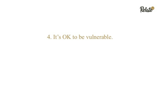 4. It's OK to be vulnerable.