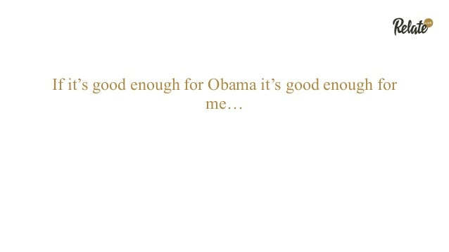 If it's good enough for Obama it's good enough for me…
