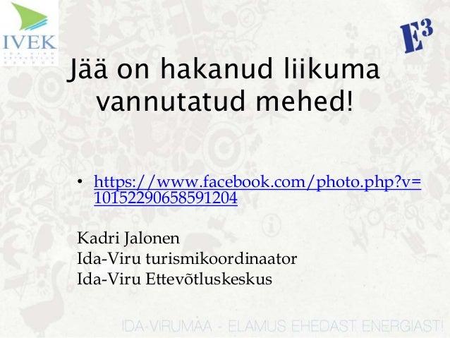 Jää on hakanud liikuma vannutatud mehed! • https://www.facebook.com/photo.php?v= 10152290658591204  Kadri Jalonen Ida-Viru...