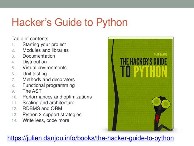 Hacker's Guide to Python Table of contents 1. Starting your project 2. Modules and libraries 3. Documentation 4. Distribut...