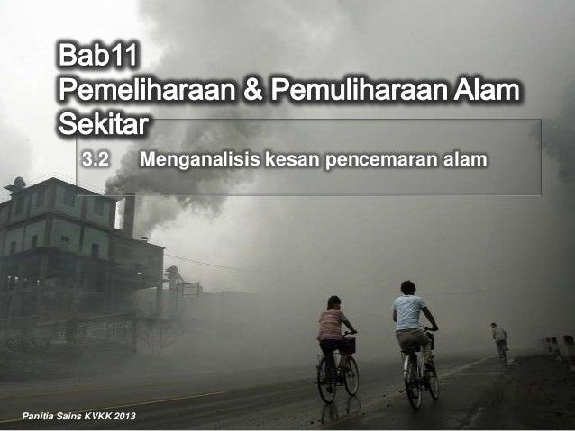 3.2           Menganalisis kesan pencemaran alamPanitia Sains KVKK 2013
