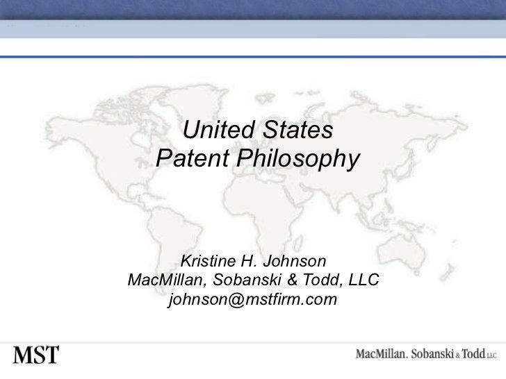 United States Patent Philosophy Kristine H. Johnson MacMillan, Sobanski & Todd, LLC [email_address]