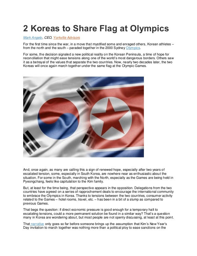 2 Koreas to Share Flag at Olympics Mark Angelo, CEO, Yorkville Advisors For the first time since the war, in a move that m...