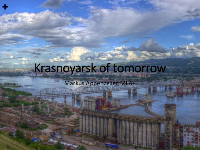 Krasnoyarsk of tomorrow Markus Appenzeller:MLA+ +