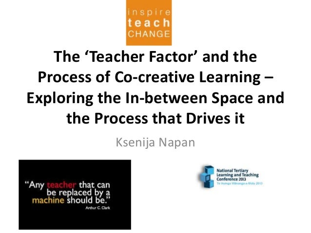 The 'Teacher Factor' and the Process of Co-creative Learning – Exploring the In-between Space and the Process that Drives ...