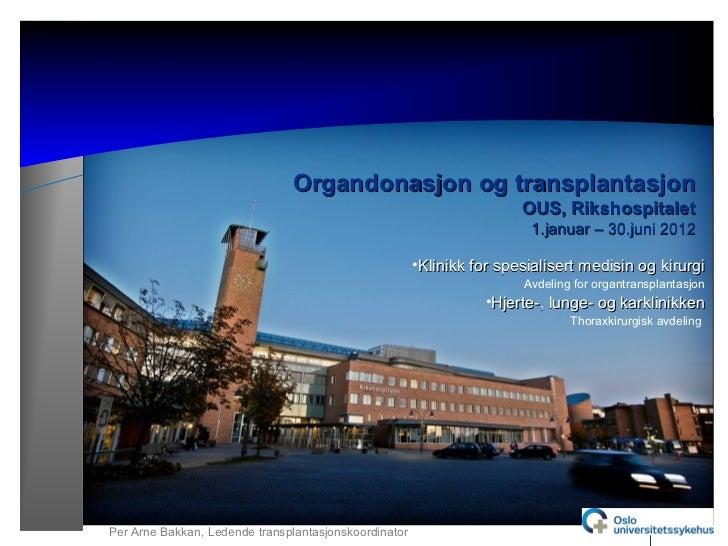 Organdonasjon og transplantasjon                                                                                  OUS, Rik...
