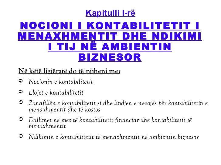Kapitulli I-rë <ul><li>N ë këtë ligjëratë do të njiheni me: </li></ul><ul><li>Nocionin e kontabilitetit </li></ul><ul><li>...