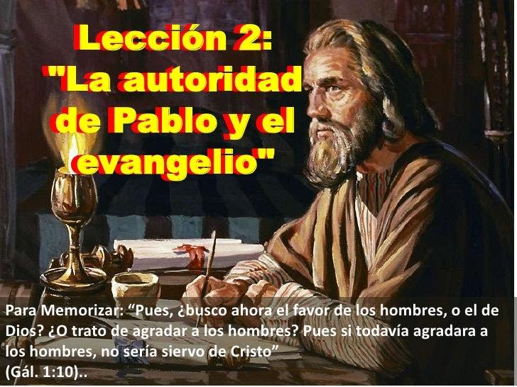 """Lección 2: <br />""""La autoridad de Pablo y el evangelio""""<br />Lección 2: <br />""""La autoridad de Pablo y el evangelio""""<br />..."""