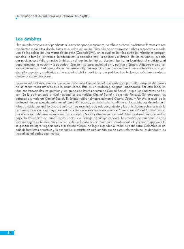 La Evolución del Capital Social en Colombia, 1997-2005  36  presente como medida de la pretérita, obviamente con grandes l...