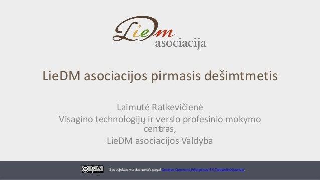 LieDM asociacijos pirmasis dešimtmetis Laimutė Ratkevičienė Visagino technologijų ir verslo profesinio mokymo centras, Lie...