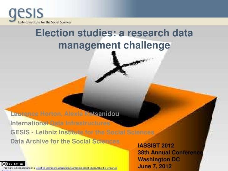 Election studies: a research data                                management challenge      Laurence Horton, Alexia Katsani...