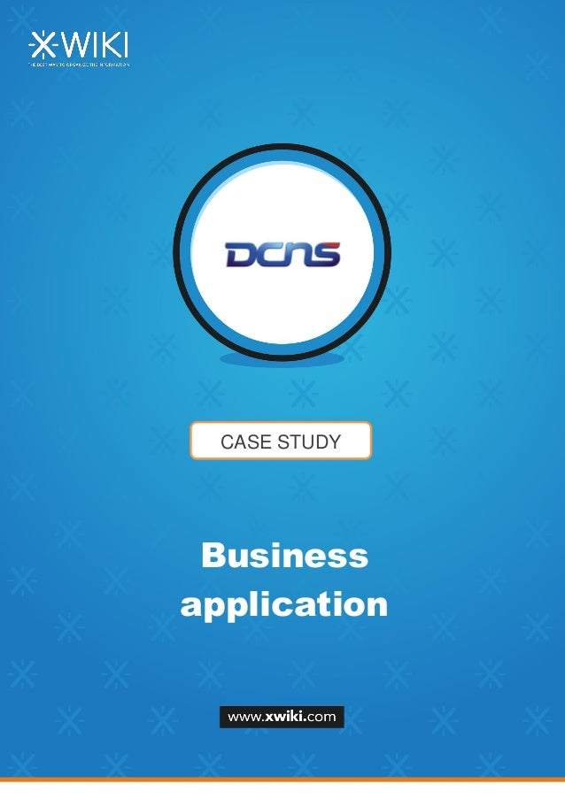 CASE STUDY Business application