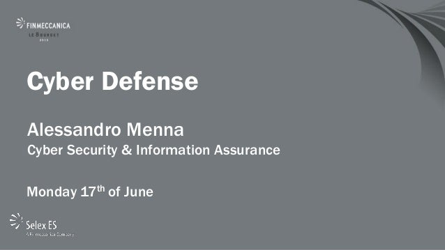 Cyber DefenseAlessandro MennaCyber Security & Information AssuranceMonday 17th of June