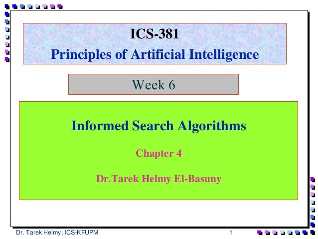 ICS-381          Principles of Artificial Intelligence                               Week 6                 Informed Searc...