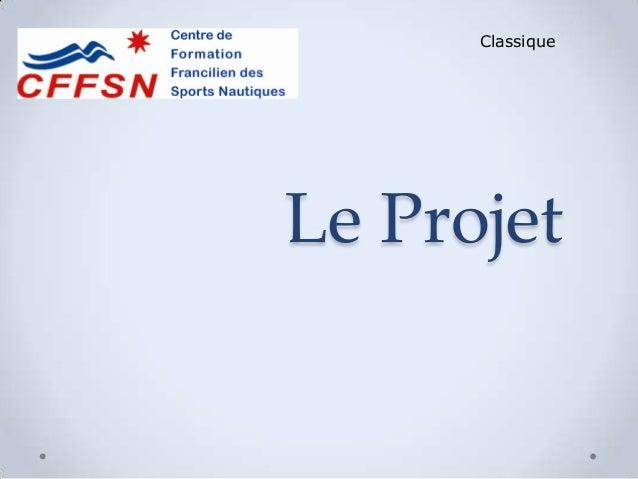 Le ProjetClassique