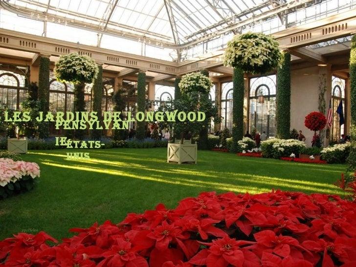 Les jardins de Longwood     PensyLvan     ieÉtats-       Unis