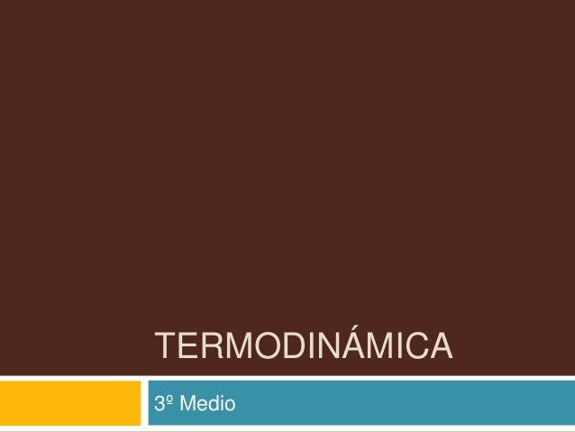 TERMODINÁMICA 3º Medio