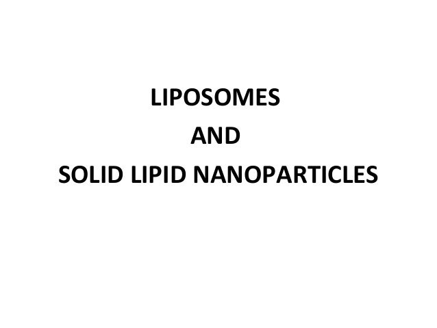 LIPOSOMES AND SOLID LIPID NANOPARTICLES
