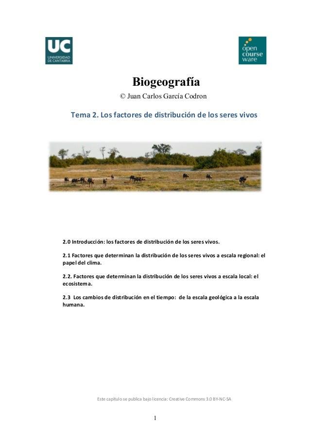 1 Biogeografía © Juan Carlos García Codron Tema2.Losfactoresdedistribucióndelosseresvivos      2.0Introduc...