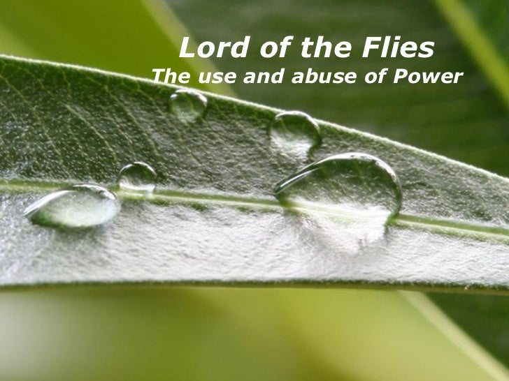 Powerpoint Templates Lord of the Flies The use and abuse of Power
