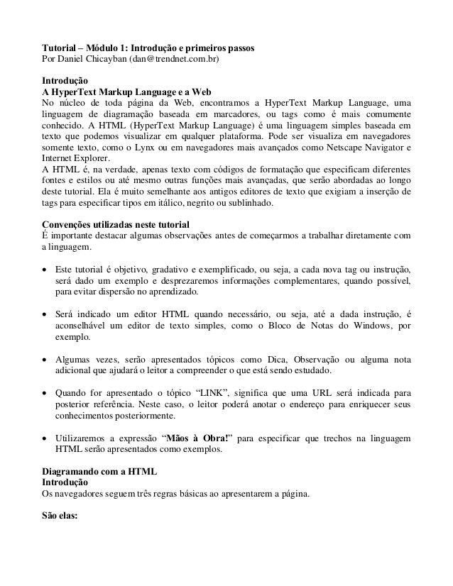 Tutorial – Módulo 1: Introdução e primeiros passos  Por Daniel Chicayban (dan@trendnet.com.br)  Introdução  A HyperText Ma...