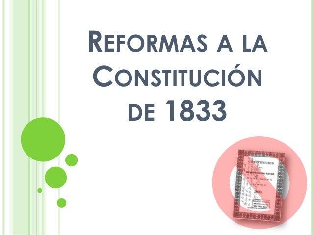 REFORMAS A LA CONSTITUCIÓN DE 1833