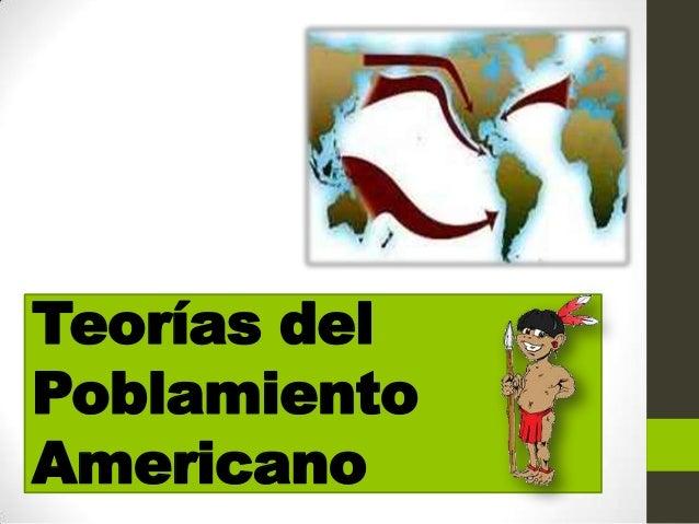 Teorías delPoblamientoAmericano