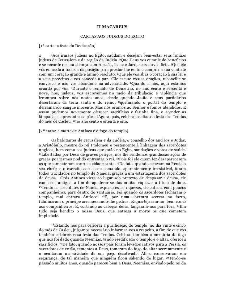 II MACABEUS                       CARTAS AOS JUDEUS DO EGITO[1ª carta: a festa da Dedicação]1      1Aos irmãos judeus no E...