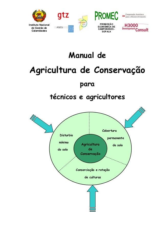 Instituto Nacional de Gestão de Calamidades PROMOÇÃO ECONÓMICA DE CAMPONESES - SOFALA Manual de Agricultura de Conservação...