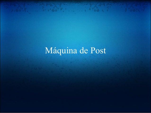Máquina de Post