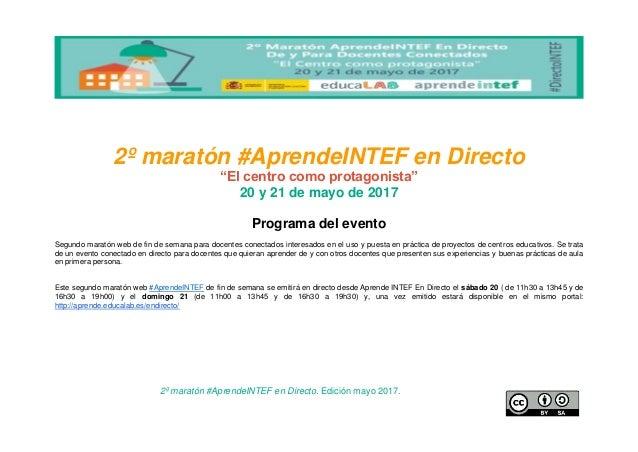 """2º maratón #AprendeINTEF en Directo. Edición mayo 2017. 2º maratón #AprendeINTEF en Directo """"El centro como protagonista"""" ..."""