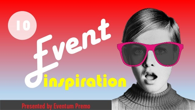 Presented by Eventum Premo inspiration 10