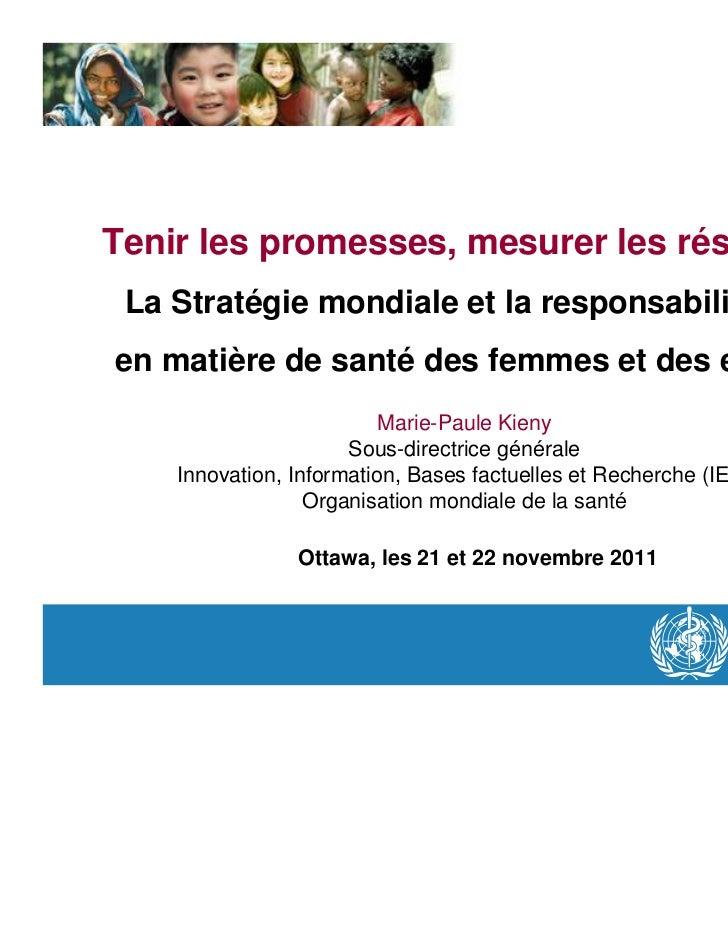 Tenir les promesses, mesurer les résultats : La Stratégie mondiale et la responsabilisationen matière de santé des femmes ...