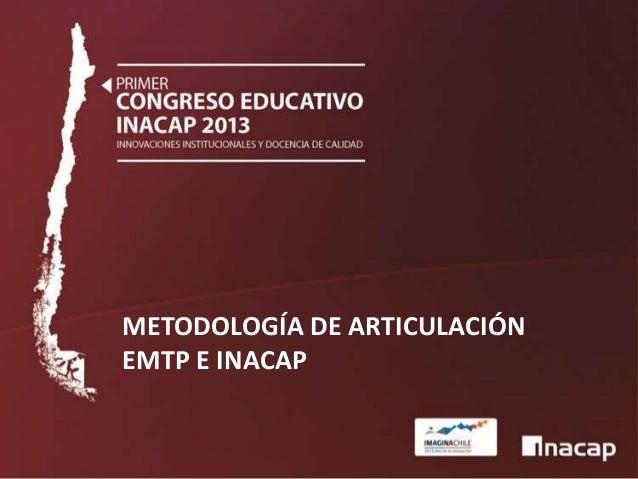 METODOLOGÍA DE ARTICULACIÓN EMTP E INACAP