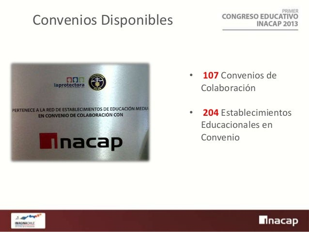 Convenios Disponibles  • 107 Convenios de Colaboración • 204 Establecimientos Educacionales en Convenio