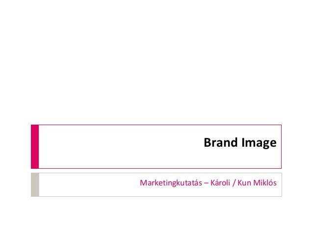 Brand Image Marketingkutatás – Károli / Kun Miklós