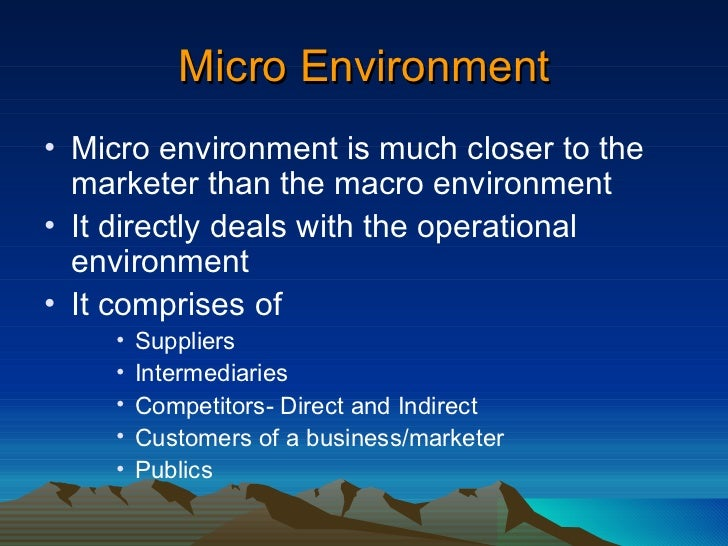 micro and macro environment of a bank Abstract latest studies in the field of business macro environment (bme) assessment and forecasting have been undertaken and successfully implemented by the world bank.